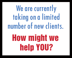 We are currently taking on a limited number of new clients. How might we help YOU?